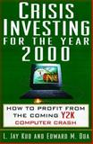 Crisis Investing for the Year 2000, L. Jay Kuo and Edward M. Dua, 1559725184