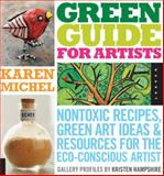 Green Guide for Artists, Karen Michel, 1592535186