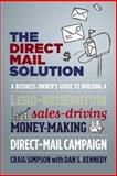 The Direct Mail Solution, Craig Simpson and Dan S. Kennedy, 1599185180