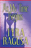 As My Time Begins, Tyra Ragusa, 1615465189