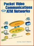 Packet Video Communications over ATM Networks, Rao, K. R. and Bojkovic, Z. S., 0130115185