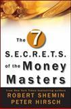 The Seven S. E. C. R. E. T. S. of the Money Masters, Robert Shemin and Peter Hirsch, 0470615184