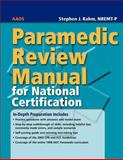 Paramedic Review Manual for National Certification, American Academy of Orthopaedic Surgeons (AAOS) and Rahm, Stephen J., 0763755184