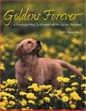 Goldens Forever, Todd R. Berger and Voyageur Press Editors, 0896585182