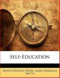 Self-Education, Edwin Paxton Hood and James Hamblin Smith, 1141215187