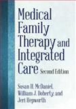 Medical Family Therapy and Integrated Care, Susan H. McDaniel and William J. Doherty, 1433815184
