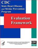 Evaluation Framework: State Heart Disease and Stroke Prevention Program, Centers for and Prevention, 1499565186