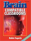 Brain-Compatible Classrooms, Fogarty, Robin, 1575175185