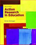 Action Research in Education, Stringer, Ernie, 0132255189