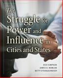 The Struggle for Power and Influence in Cities and States, Simpson, Dick and Nowlan, James, 0321105184