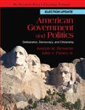 American Government and Politics : Deliberation, Democracy and Citizenship, No Separate Policy Chapters, Election Update, Bessette, Joseph M. and Pitney, John J., 0495905186