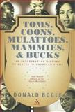 Toms, Coons, Mulattoes, Mammies and Bucks 9780826415189