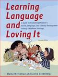 Learning Language and Loving It : A Guide to Promoting Children's Social, Language and Literacy Development in Early Childhood Settings, Weitzman, Elaine and Greenberg, Janice, 0921145187
