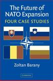 The Future of NATO Expansion, Zoltan Barany, 1107405181