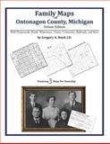 Family Maps of Ontonagon County, Michigan, Deluxe Edition : With Homesteads, Roads, Waterways, Towns, Cemeteries, Railroads, and More, Boyd, Gregory A., 1420315188