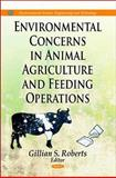 Environmental Concerns in Animal Agriculture and Feeding Operations, Roberts, Gillian S., 1612095186