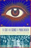 The Cult and Science of Public Health : A Sociological Investigation, Kevin Dew, 1782385185