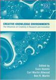 Creative Knowledge Environments : Micro and Macro Studies of R&D and Higher Education, Hemlin, Sven and Allwood, Carl Martin, 1843765187
