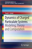 Dynamics of Charged Particulate Systems : Modeling, Theory and Computation, Zohdi, Tarek I., 364228518X