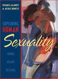 Exploring Human Sexuality : Making Healthy Decisions, McAnulty, Richard D. and Burnette, M. Michele, 0205195199