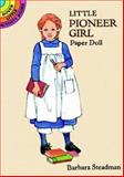 Little Pioneer Girl Paper Doll, Barbara Steadman, 0486295192