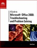 A Guide to Microsoft Office 2000 : Troubleshooting and Problem Solving, Chase, Kate, 0619015195
