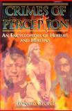 Crimes of Perception : An Encyclopedia of Heresies and Heretics, George, Leonard, 1557785198