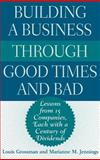 Building a Business Through Good Times and Bad : Lessons from 15 Companies, Each with a Century of Dividends, Grossman, Louis H. and Jennings, Marianne M., 1567205194