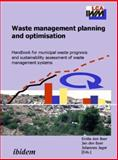 Waste management planning and Optimisation : Handbook for municipal waste prognosis and sustainability assessment of waste management Systems, Jan den Boer, 3898215199