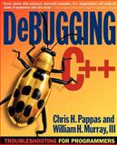 Debugging C++ : Troubleshooting for Programmers, Pappas, Chris H., 0072125195