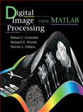 Digital Image Processing Using MATLAB(R), Gonzalez, Rafael C. and Woods, Richard E., 0130085197