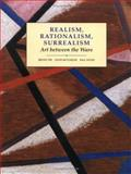 Realism, Rationalism, Surrealism : Art Between the Wars, Batchelor, David and Fer, Briony, 0300055196