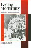 Facing Modernity : Ambivalence, Reflexivity and Morality, Smart, Barry, 0761955194