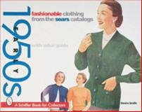 Fashionable Clothing from the Sears Catalogs, Desire Smith, 0764305190