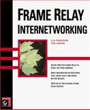 Frame Relay Internetworking, Henderson, Lisa, 0782125190