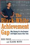 The Black-White Achievement Gap, Rod Paige and Elaine Witty, 0814415199