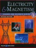 Hands-on Science Series Electricity and Magnetism, Joel Beller and Kim Magliore, 0825165199