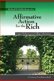 Affirmative Action for the Rich : Legacy Preferences in College Admissions, , 0870785192