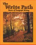 The Write Path : Basics of Paragraph Writing, Kennedy-Isern, Kelly, 015506519X