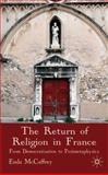 The Return of Religion in France : From Democratisation to Postmetaphysics, McCaffrey, Enda, 0230205194