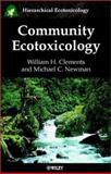 Community Ecotoxicology, Clements, William and Newman, Michael C., 0471495190