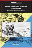 British Propaganda to France, 1940-1944 : Machinery, Method and Message, Tim Brooks, 0748625194