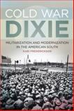 Cold War Dixie, Frederickson, Kari, 0820345199