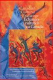 Canadian Cultural Exchange (Échanges Culturels au Canada) : Translation and Transculturation (Traduction et Transculturation), , 0889205191