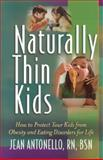 Naturally Thin Kids, Jean Antonello, 0962535192