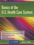 Basics of the U. S. Health Care System, J, Niles Nancy and Niles, Nancy J., 1449615198