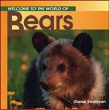 Welcome to the World of Bears, Diane Swanson, 1551105195