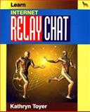 Learn Internet Relay Chat, Toyer, Kathryn, 1556225199
