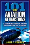 101 Best Aviation Attractions, Purner, John F., 0071425195