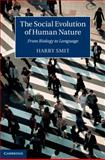The Social Evolution of Human Nature : From Biology to Language, Smit, Harry, 1107055199